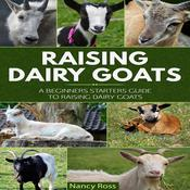 Raising Dairy Goats by  Nancy Ross audiobook