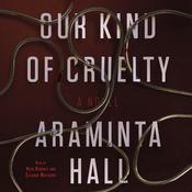 Our Kind of Cruelty by  Araminta Hall audiobook
