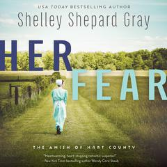 Her Fear by Shelley Shepard Gray audiobook