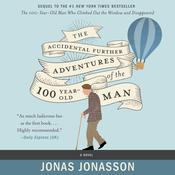 The Accidental Further Adventures of the Hundred-Year-Old Man by  Jonas Jonasson audiobook