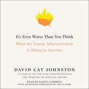 It's Even Worse Than You Think by  David Cay Johnston audiobook