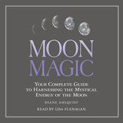 Moon Magic by  Diane Ahlquist audiobook