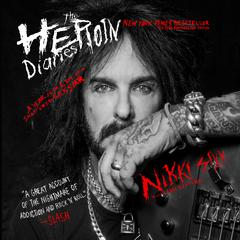 The Heroin Diaries: Ten Year Anniversary Edition by Nikki Sixx audiobook