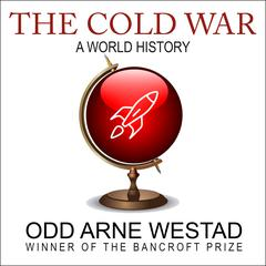 The Cold War by Odd Arne Westad audiobook