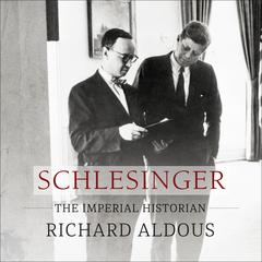 Schlesinger by Richard Aldous audiobook