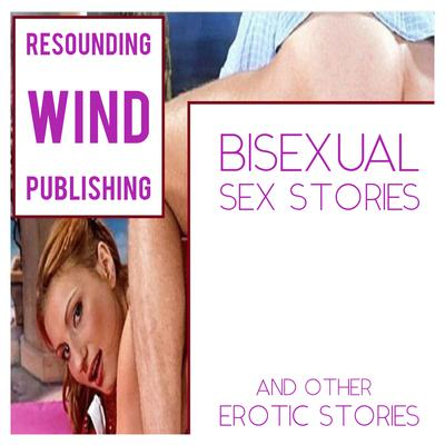 Bisexual Sex Stories and Other Erotic Stories  by Torri Tumbles audiobook