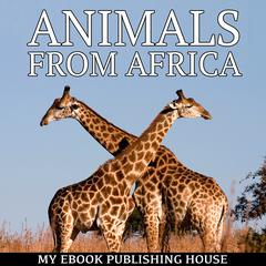 Animals from Africa by My Ebook Publishing House audiobook