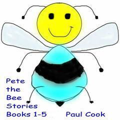 Pete the Bee: Books 1-5 by Paul Cook audiobook