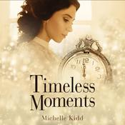 Timeless Moments by  Michelle Kidd audiobook
