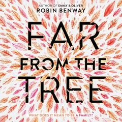 Far from the Tree by Robin Benway audiobook