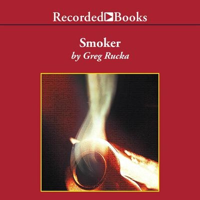 Smoker by Greg Rucka audiobook