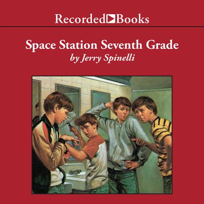 Space Station Seventh Grade by Jerry Spinelli audiobook
