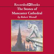 The Stones of Muncaster Cathedral by  Robert Westall audiobook