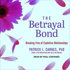 The Betrayal Bond by Patrick Carnes, PhD audiobook