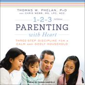 1-2-3 Parenting with Heart by  Thomas W. Phelan, Ph.D audiobook