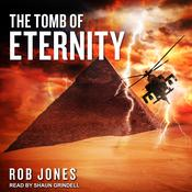 The Tomb of Eternity by  Rob Jones audiobook