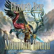 By the Mountain Bound by  Elizabeth Bear audiobook