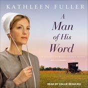A Man of His Word by  Kathleen Fuller audiobook