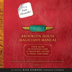 From the Kane Chronicles: Brooklyn House Magician's Manual (An Official Rick Riordan Companion Book) by Rick Riordan audiobook