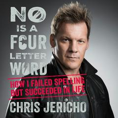 No Is A Four-Letter Word by Chris Jericho audiobook