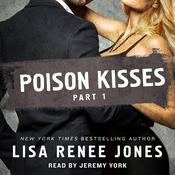 Poison Kisses Part 1 by  Lisa Renee Jones audiobook