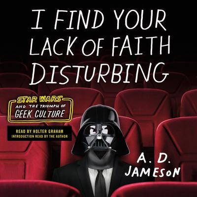 I Find Your Lack of Faith Disturbing by A. D. Jameson audiobook