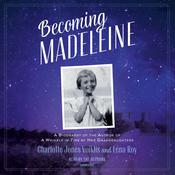 Becoming Madeleine by  Charlotte Jones Voiklis audiobook
