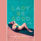 Lady Be Good by  Amber Brock audiobook
