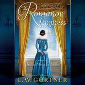 The Romanov Empress by  C. W. Gortner audiobook