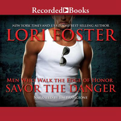 Savor the Danger by Lori Foster audiobook