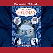 The Riverman by  Aaron Starmer audiobook