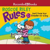 Don't Swap Your Sweater for a Dog by  Katherine Applegate audiobook