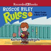 Never Swipe a Bully's Bear by  Katherine Applegate audiobook