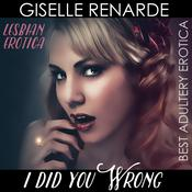 I Did You Wrong by  Giselle Renarde audiobook