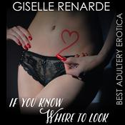 If You Know Where to Look by  Giselle Renarde audiobook