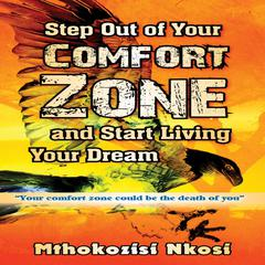 Step Out of Your Comfort Zone and Start Living Your Dream