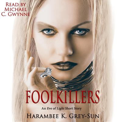 FoolKillers by Harambee K. Grey-Sun audiobook