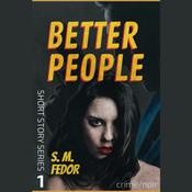 Better People by  S. M. Fedor audiobook