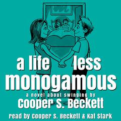A Life Less Monogamous by Cooper S. Beckett audiobook
