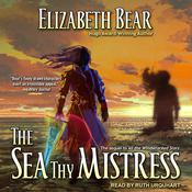 The Sea Thy Mistress by  Elizabeth Bear audiobook