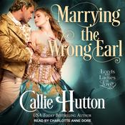 Marrying the Wrong Earl by  Callie Hutton audiobook
