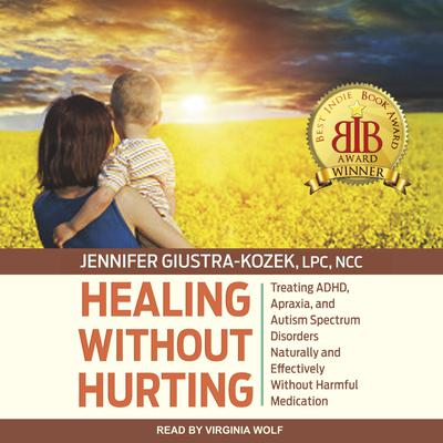 Healing without Hurting by Jennifer Giustra-Kozek, LPC, NCC audiobook