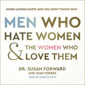 Men Who Hate Women and the Women Who Love Them by  Dr. Susan Forward audiobook