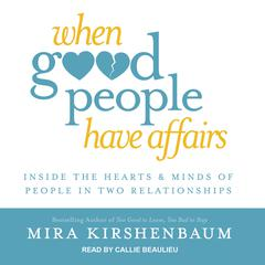 When Good People Have Affairs by Mira Kirshenbaum audiobook