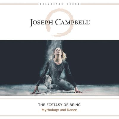 The Ecstasy of Being by Joseph Campbell audiobook