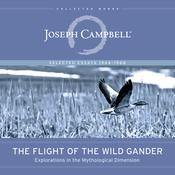 The Flight of the Wild Gander by  Joseph Campbell audiobook