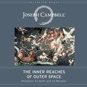 The Inner Reaches of Outer Space by  Joseph Campbell audiobook