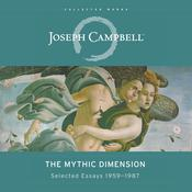 The Mythic Dimension by  Joseph Campbell audiobook
