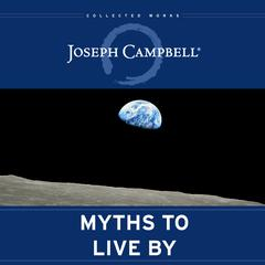 Myths to Live By by Joseph Campbell audiobook