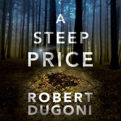 A Steep Price by Robert Dugoni audiobook